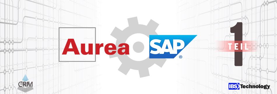 Aurea CRM Integration mit SAP Teil 1