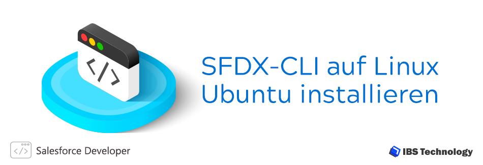 SFDX-CLI auf Linux Ubuntu installieren