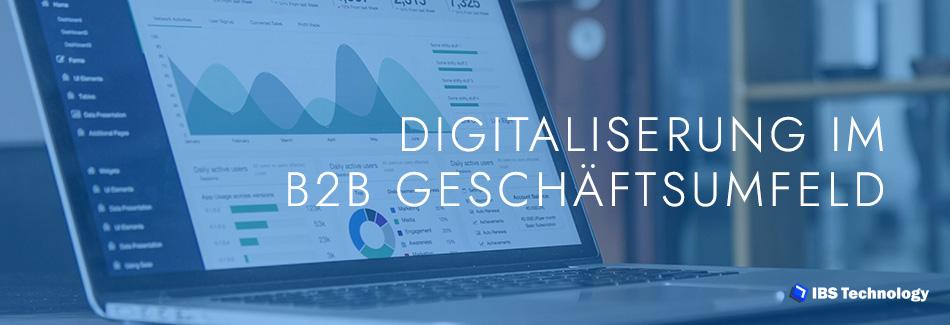 Digitaliserung im B2B Geschäftsumfeld