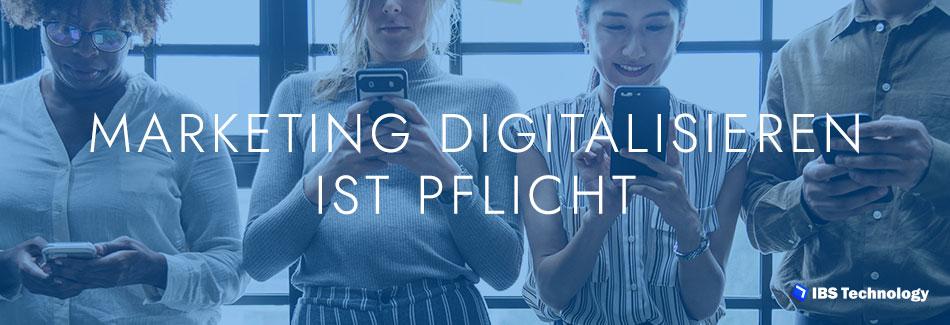Marketing digitalisieren ist Pflicht