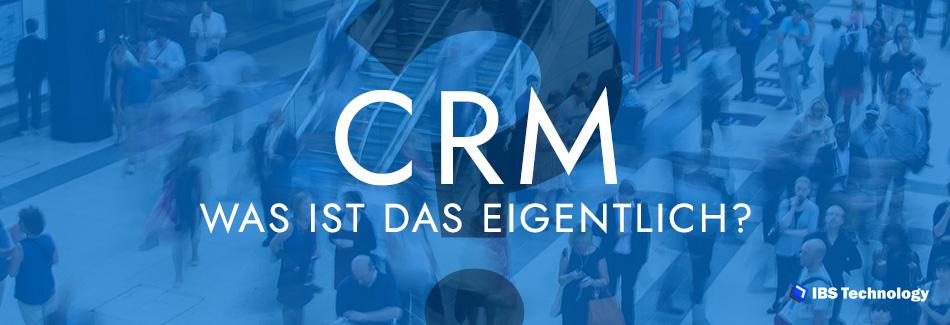 CRM- was ist das eigentlich?