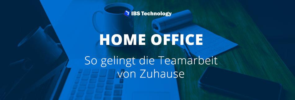 Home Office- So gelingt die Teamarbeit von Zuhause