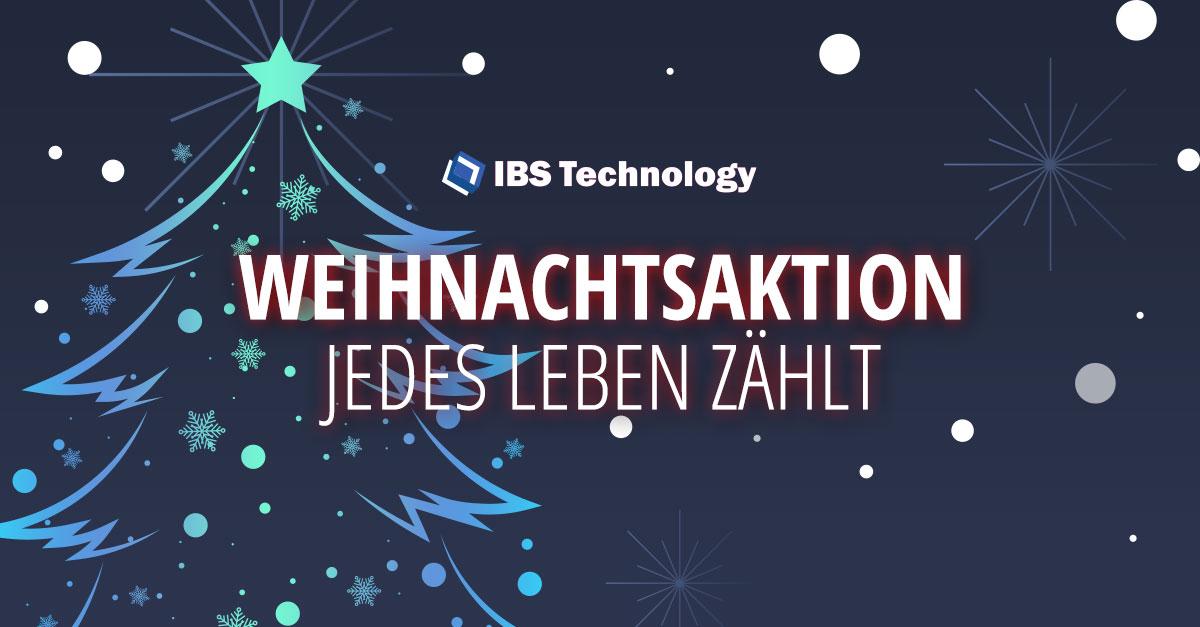 Jedes Leben zählt – IBS Technology Weihnachtsaktion 2020