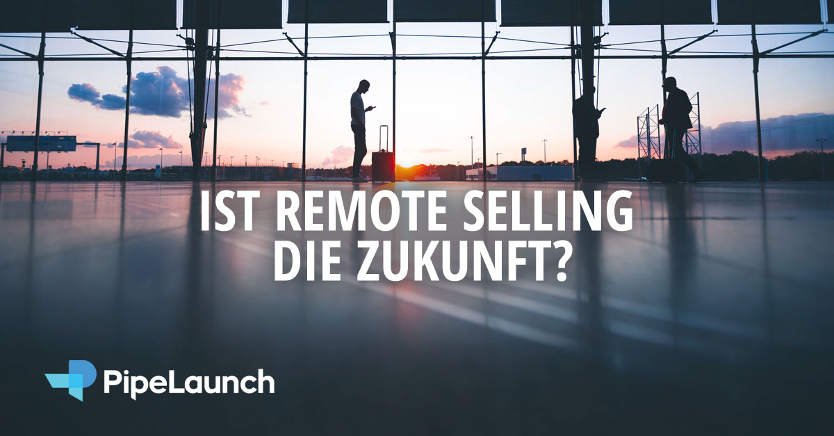 Ist Remote Selling die Zukunft?