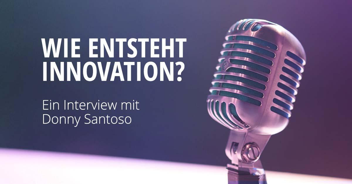 Interview: Wie entsteht Innovation?